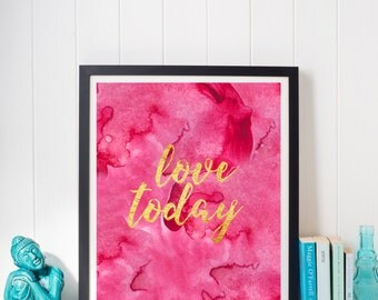 Love Today Inspirational Print