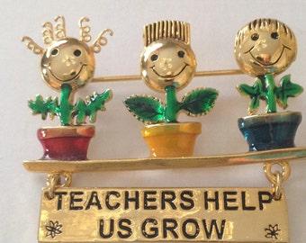 Vintage Danecraft BROOCH ~ Teachers Help Us Grow ~ Smiling Flowers  in Pots