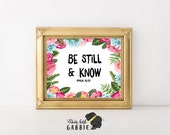 Be Still and Know Quote Printable Floral Bible Verse Scripture Wall Art 8x10 INSTANT DOWNLOAD