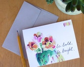 Watercolor Greeting Card. Inspirational Cards. Artist Cards.Be bold be bright.Watercolor Stationery.Cacti watercolor.prickly pear.cacti art