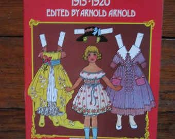 Antique Paper Dolls 1915-1920 Edited by Arnold Arnold 1975 ISBN 0-486-23176-3