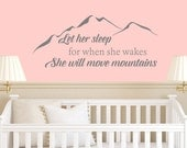 Let Her Sleep For When She Wakes She Will Move Mountains Wall Decal - Girls Nursery Wall Decal - Girls Wall Decal - Girls Room Decor