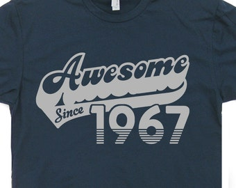 Awesome Since 1967 T Shirt 50th Birthday T Shirt Funny Mens Womens Birthday T Shirt Born in 1967 ...