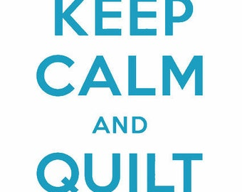 Keep Calm and Quilt On Vinyl Decal