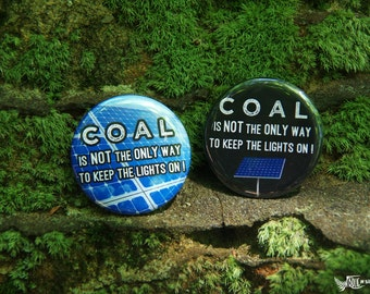 Coal is NOT the only way! Button (Pin Back)