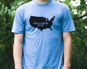 MARYLAND Men's Someone Loves Me Tshirt / Maryland Men's Shirt / Maryland Apparel / Maryland Gift / Maryland Home State / Maryland Boyfriend