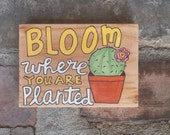Bloom Where You Are Planted Wood Pallet Sign, Bloom Wood Sign