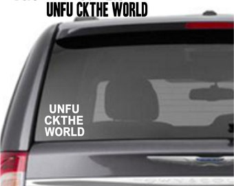 UNFU CKTHE WORLD- Vinyl Sticker (#39)