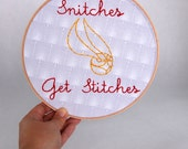Harry Potter Embroidery Hoop Art - Snitches get Stitches - Harry Potter Pun - 8 inch