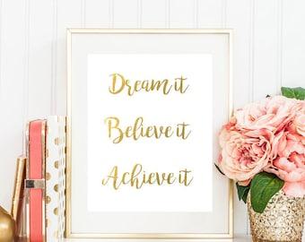 Dream it, Believe it, Achieve it - Gold Foil Print