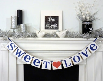 Sweet Love sign / Wedding Banner / Sweets Table / Photo Prop / Wedding Sign / Wedding Decoration / Rustic Wedding Banner / Bridal Shower