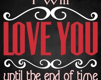 I will love you until the end of time Wood Sign 12 x 12 Pillow Stencil #222