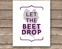 Let the Beet Drop Funny Modern Kitchen Wall Art | Vegetable Kitchen Print Decor | Let the Beat Drop Printable 8x10 Instant Download