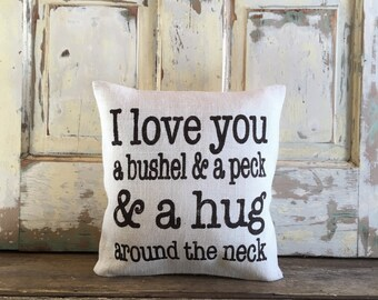 Burlap Pillow - 'I Love You a Bushel and Peck' pillow | Gift for Mom | Mother's Day gift | Grandparents gift