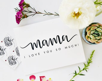 Mother's Day Card - Mama I Love You So Much! / Hand Lettered / A2 - Blank Inside / Charitable Donation