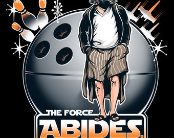 Star Wars shirt Darth Vader and The Big Lebowski T-shirt The Force Abides Updated Design!
