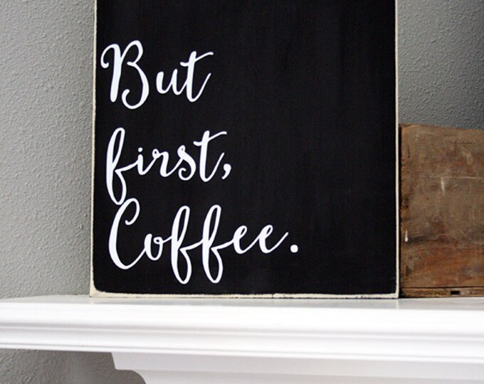"12x14"" But First, Coffee Wood Sign - Coffee Bar - Kitchen - Kitchen Decor - Home - Home Decor - Wooden Sign - Mocha - Family - Love"