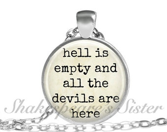 Shakespeare Jewelry - Hell is Empty and all the Devils are Here - Literary Jewelry - Pendant Necklace