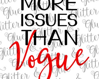 More Issues Than Vogue SVG File