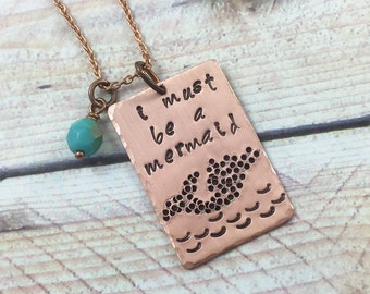 Mermaid Necklace, I must be a Mermaid Quote Necklace, Mermaid Pendant, Anais Nin Mermaid Quote Pendant, Hand Stamped Copper Necklace, Siren