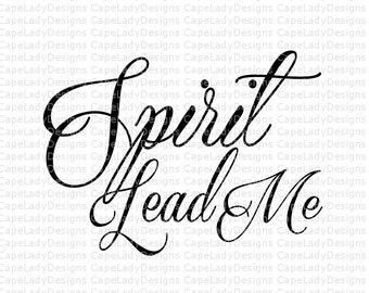 Christian Svg - Digital download - Spirit Lead Me Design (svg, dxf, png, eps,) cutting file for cameo or cricut
