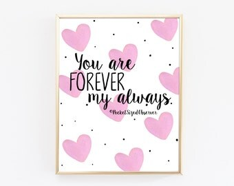 You Are Forever My Always Print - Typography Print - Love Quote - Home Decor - Valentines Gift - Wedding Print - Paper Anniversary Gift