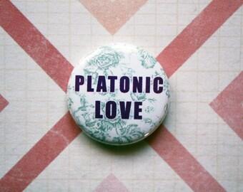Platonic Love-One Inch Pinback Button