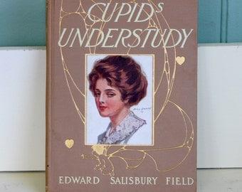 Art Nouveau Edwardian Antique Romance Book Cupids Understudy by Edward Salisbury Field Gibson Girl Art Illustrated by Will Grefe