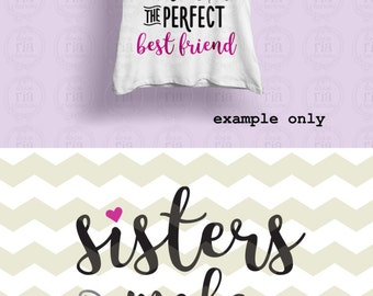 Sisters make the perfect best friend big little sister quote digital cut files, SVG, DXF, studio3 files for cricut, silhouette cameo, decals