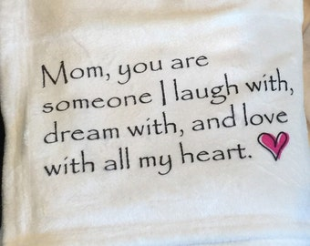 Personalized throw blanket for Mom!  Mom, you are someone I laugh with...