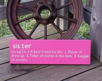 Sister Sign -Sister Definition - Best Friend For Life - Player of Dress Up - Nursery Wall Decor - Wall Hanging - Gift for Sister