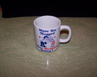 Have you Hugged Your Husband Today? hug mug spouse gift