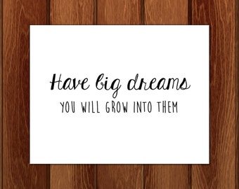 Have big dreams print, Printable nursery art, Instant Download