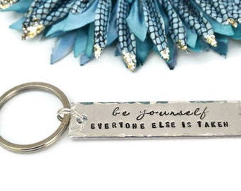 Be Yourself Everyone Else Is Taken Hand Stamped Keychain | Aluminum Keychain Oscar Wilde Quote | Inspirational Gift | Graduation Gift