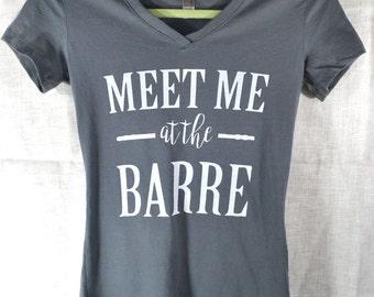 Meet Me At The Barre. Womens Clothing. Brunch Shirt. Gym Shirt. Motivational Shirt. Women's T Shirt.