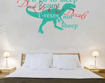 "Vinyl wall decal ""To go to sleep I count T-Rexes not sheep"" with T-rex graphic  .... E00185"
