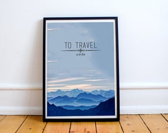 To Travel is to Live - Inspirational Wall Art - Quote - Typography - Nature Typography Collection - Mountains - Travel Poster