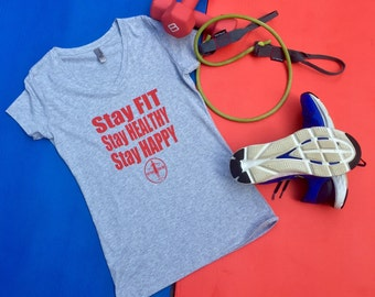 Stay Fit, Stay Happy, Stay Healthy, Women's V neck T-shirt,Eat Well,Exercise,Fit,Fitness,Full Life,Goals,Life Lesson,Motivation,Positivity