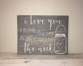 I Love You A Bushel and A Peck Wood Sign Ivory/Gray, Baby Decor, Wedding, Gift 10x12
