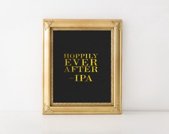Beer Wedding Sign, Wedding Drink Signs, Printable Wedding Signs, Hoppily Ever After, IPA Craft Beer Sign, Instant Download 8 x 10 PDF