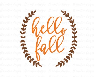 Hello Fall SVG, Fall SVG, Autumn SVG, Thanksgiving Svg, Laurel Wreath Svg, Fall Clipart, Silhouette Cut Files, Cricut Files