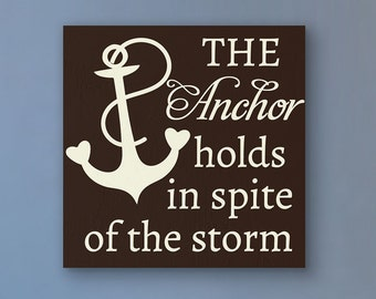 The Anchor Holds in Spite of the Storm Square Version Custom Wood Sign