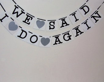 We Said I Do Again Banner, Mr and Mrs Party Decoration, Anniversary Sign, Wedding Banner, Anniversary Decor, Wedding Sign