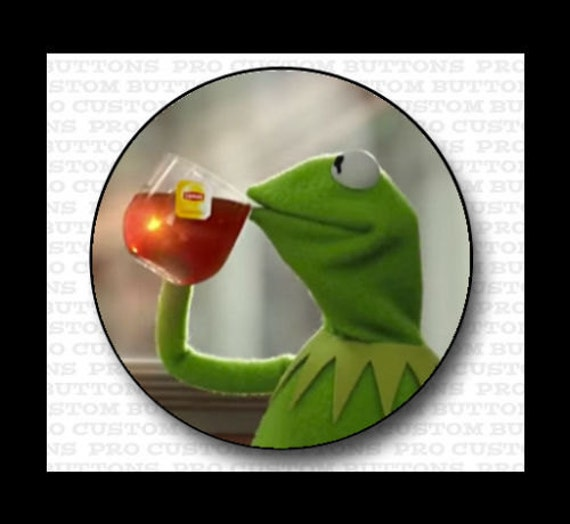 Kermit Drinking Tea Pin-Back Button None Of My Buisness Meme-6