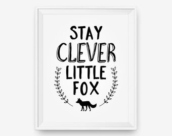 Stay Clever Little Fox, Nursery Wall Art, Children decor, Custom color, Motivational Quote- Digital Download