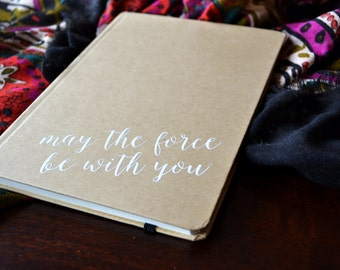 may the force be with you || hardcover journal || geeky || creative