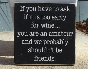 "Wine Sign, Wine Saying, ""If You Need To Ask"", Wine Lover,  Wine Lovers Gift,  Funny Wine, Wood Sign, Simply Fontastic, Made in the USA"
