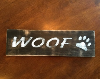 Woof Pet Sign - Paw print signs - Dog signs - Puppy signs - Animal signs - Pet signs