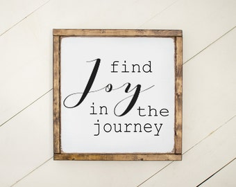find joy in the journey, wood sign, white and black wood sign