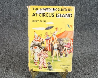 The Happy Hollisters At Circus Island By Jerry West 1955